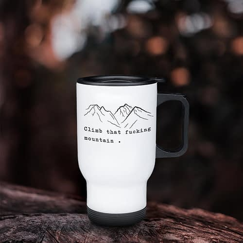 Cana termos personalizata climb that fucking mountain, 01